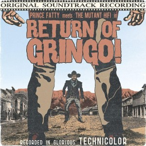 RETURN OF THE GRINGO.